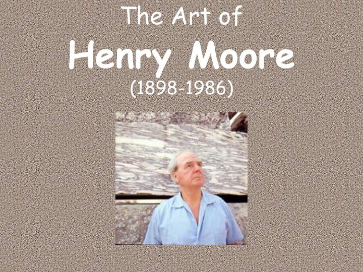 The art of henry moore 1898 1986