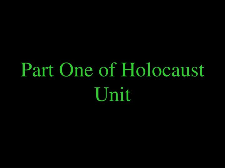 part one of holocaust unit n.