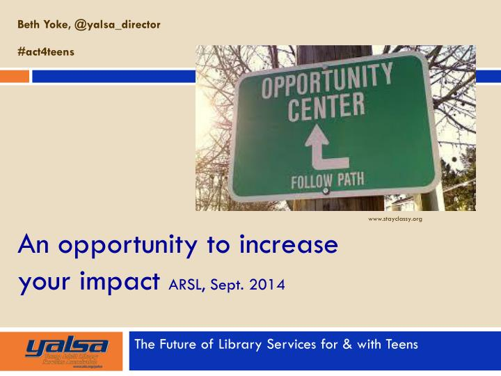 an opportunity to increase your impact arsl sept 2014 n.