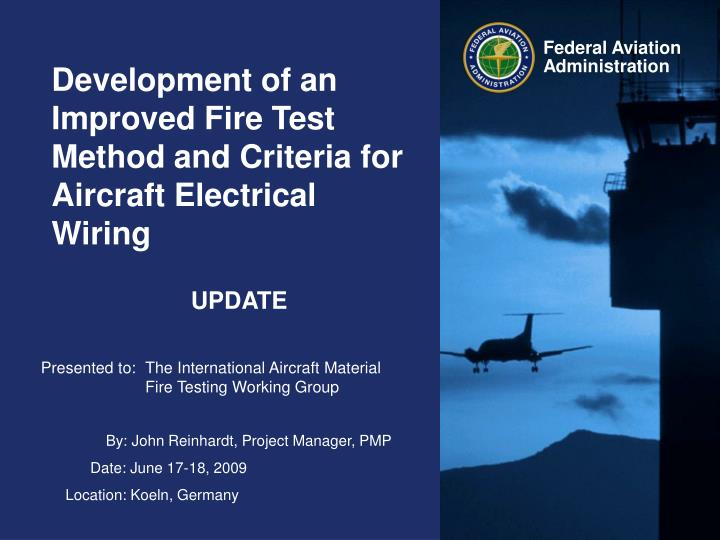 development of an improved fire test method and criteria for aircraft electrical wiring n.