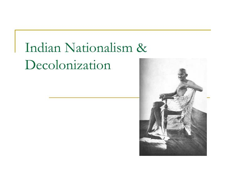 indian nationalism essay Iindian nationalism indian nationalism refers to the many underlying forces that molded the indian independence movement, and strongly continue to influence the politics of india, as well as being the heart of many contrasting ideologies that have caused ethnic and religious conflict in indian society.