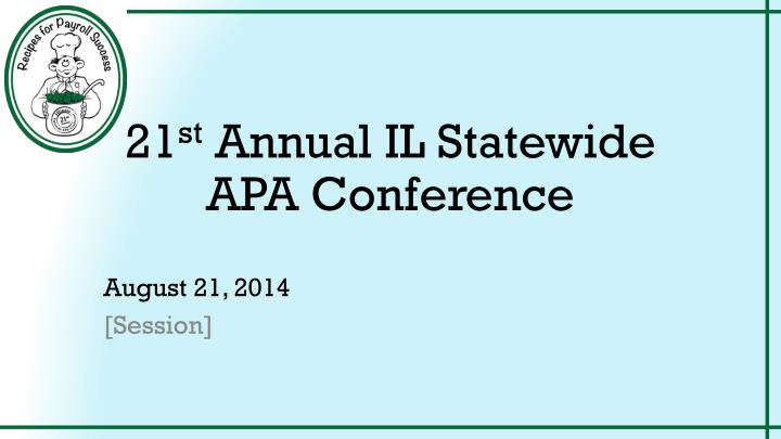 21 st annual il statewide apa conference n.