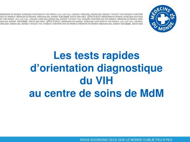 Les tests rapides d orientation diagnostique du vih au centre de soins de mdm