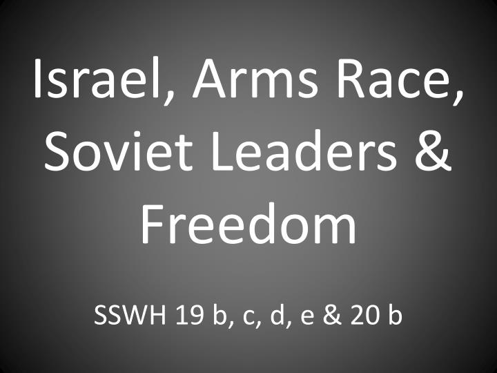 israel arms race soviet leaders freedom sswh 19 b c d e 20 b n.