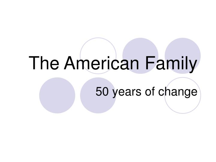 how has family changed in the last 50 years Turn on the 6:00 newscast any time during the last 50 years and you're likely to find coverage of house fires, court cases, and political races but beyond the headlines, tv news history is filled with many changes.