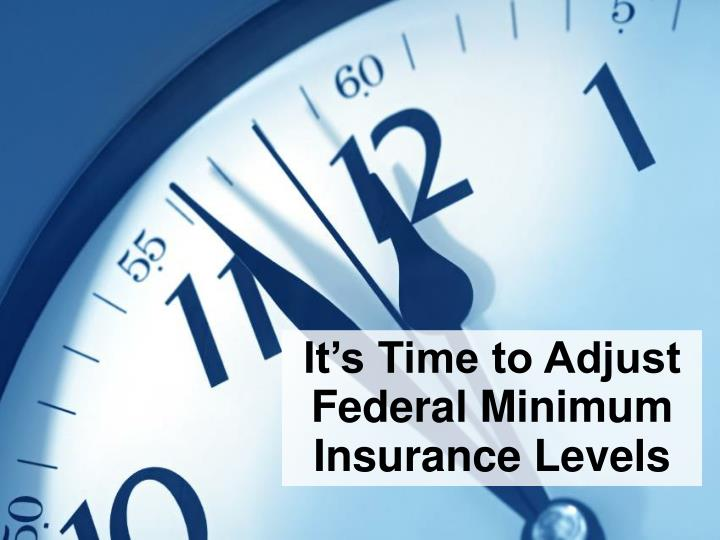 It's Time to Adjust Federal Minimum Insurance Levels