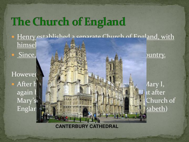 "Henry established a separate Church of England, with himself as the ""supreme governor."""