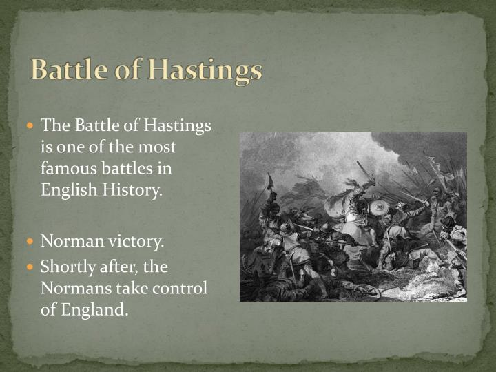 The Battle of Hastings is one of the most famous battles in English History.