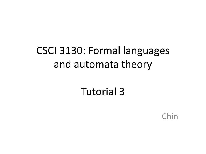 csci 3130 formal languages and automata theory tutorial 3 n.