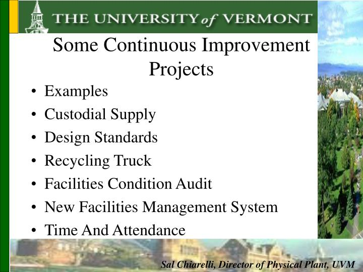 Some Continuous Improvement Projects