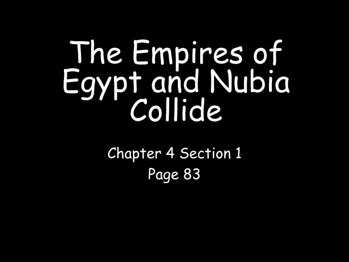 the empires of egypt and nubia collide n.