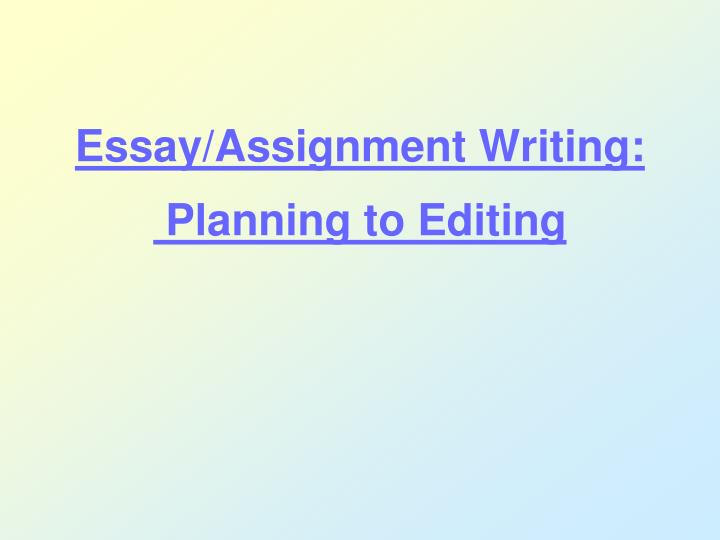 Essay assignment writing planning to editing