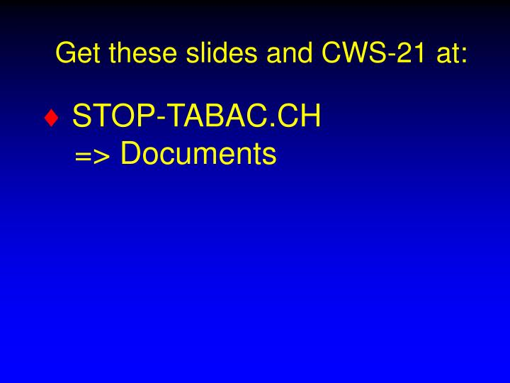 Get these slides and CWS-21 at: