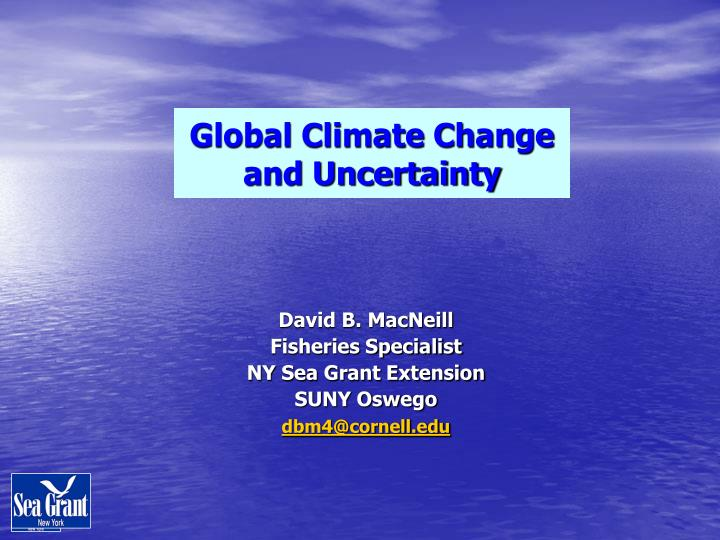 Global climate change and uncertainty