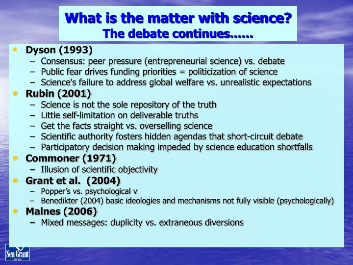 What is the matter with science?