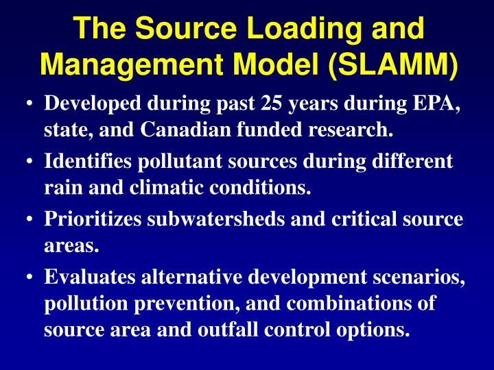 The Source Loading and Management Model (SLAMM)