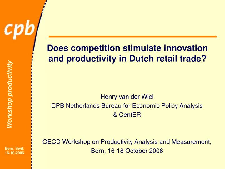 does competition stimulate innovation and productivity in dutch retail trade n.