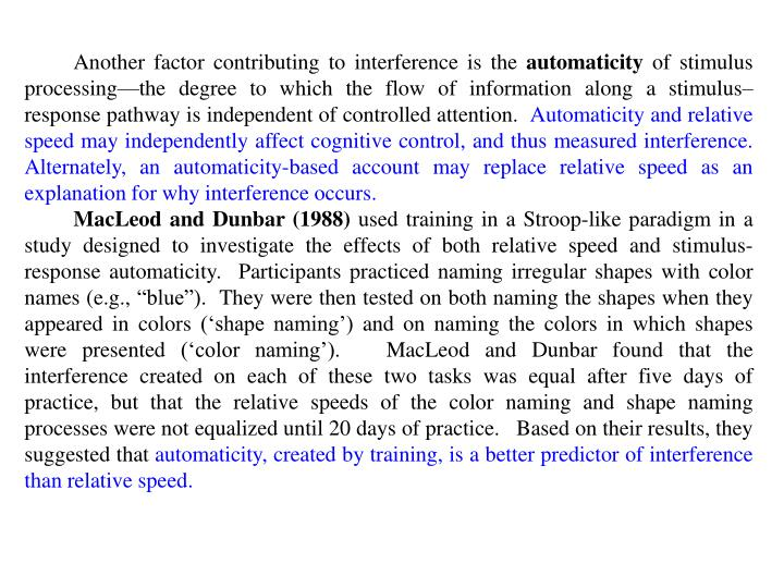 Another factor contributing to interference is the