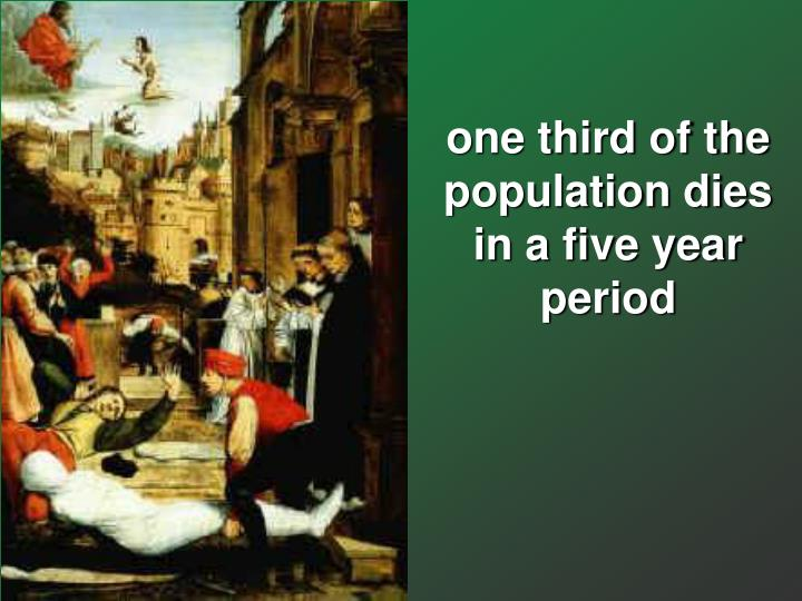 one third of the population dies in a five year period
