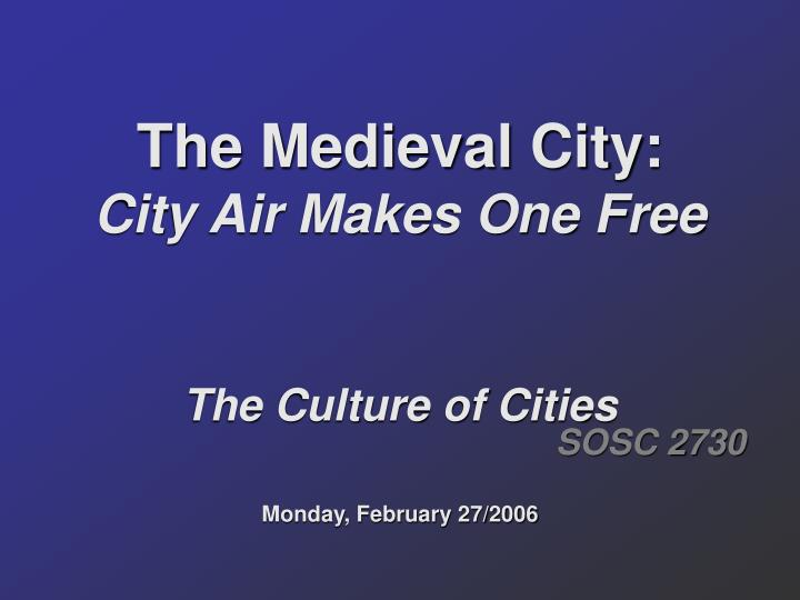 The medieval city city air makes one free