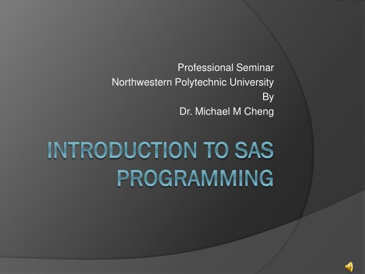 professional seminar northwestern polytechnic university by dr michael m cheng n.