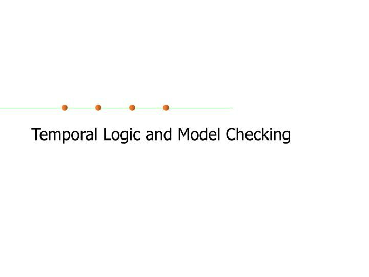 temporal logic and model checking n.