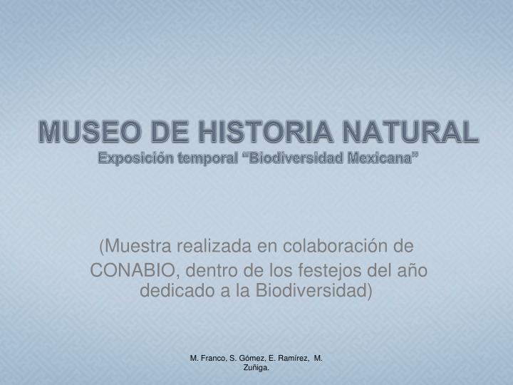 Museo de historia natural exposici n temporal biodiversidad mexicana