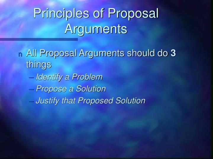 Principles of Proposal Arguments