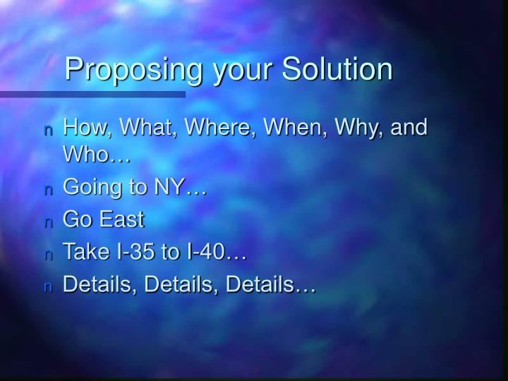 Proposing your Solution