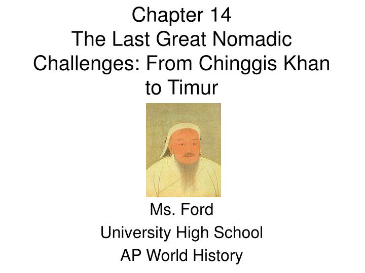 chapter 14 the last great nomadic challenges from chinggis khan to timur n.