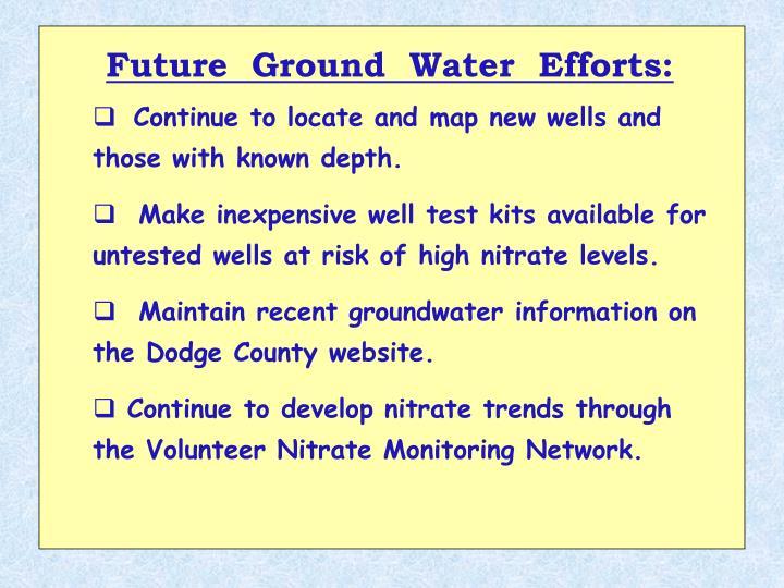 Future  Ground  Water  Efforts: