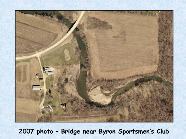 2007 photo – Bridge near Byron Sportsmen's Club
