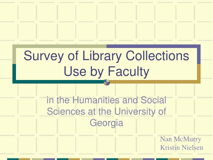 survey of library collections use by faculty n.