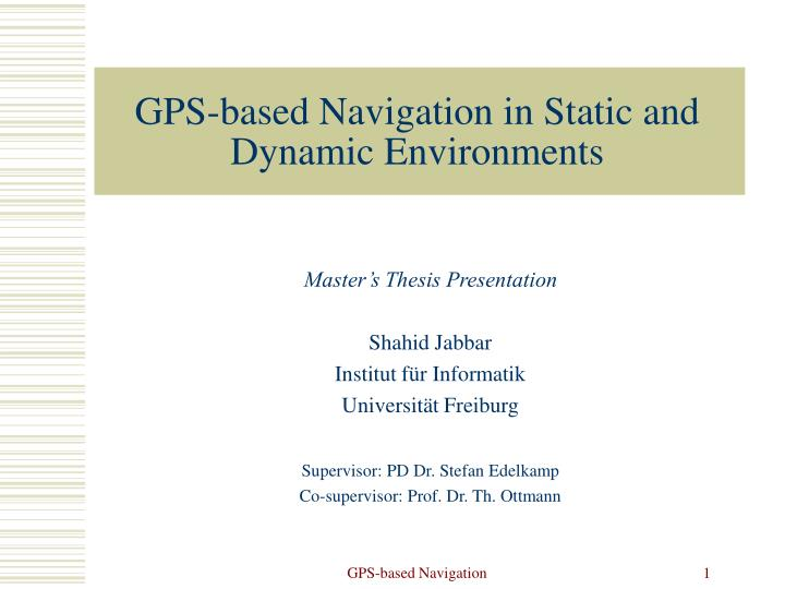 gps based navigation in static and dynamic environments n.