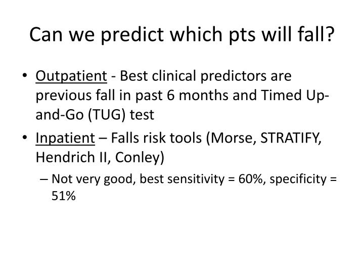 Can we predict which pts will fall?