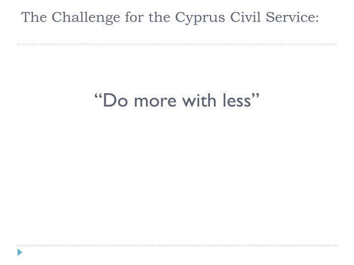 The Challenge for the Cyprus Civil Service