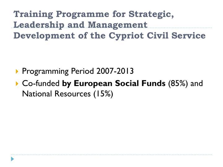 Training Programme for Strategic, Leadership and Management Development of