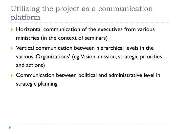 Utilizing the project as a communication platform