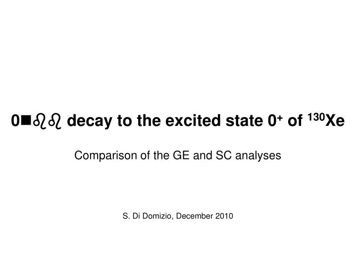 0 nbb decay to the excited state 0 of 130 xe n.