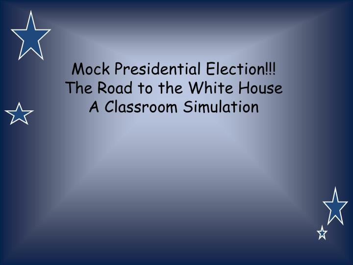mock presidential election the road to the white house a classroom simulation n.