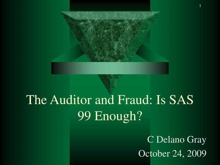 the auditor and fraud is sas 99 enough n.