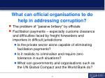 what can official organisations to do help in addressing corruption1