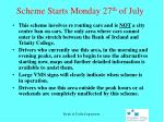 scheme starts monday 27 th of july