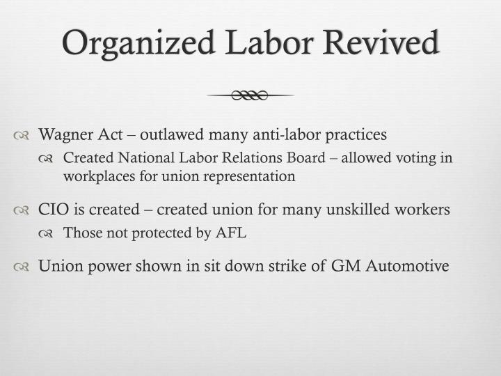 Organized Labor Revived