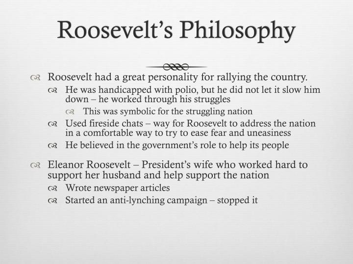 Roosevelt s philosophy