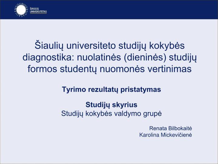Šiaulių universiteto studijų kokybės diagnostika: nuolatinės (dieninės) studijų formos studen...