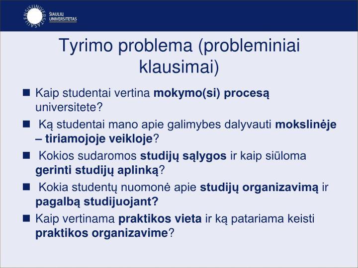 Tyrimo problema probleminiai klausimai