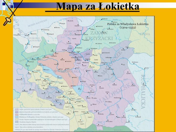 Mapa za Łokietka