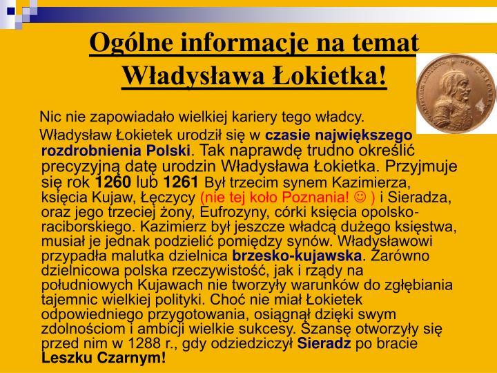 Ogólne informacje na temat Władysława Łokietka!