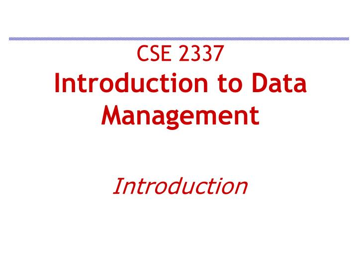 cse 2337 introduction to data management n.